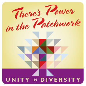 "The event logo is a square in yellow tones with red text, ""There's Power in the Patchwork"" above a quilted image of the flying geese pattern gathering to make a cross image.  Below is a base of purple with text in yellow, ""Unity in Diversity."""