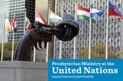 Presbyterian Ministry at the UN logo - gun sculpture and flags