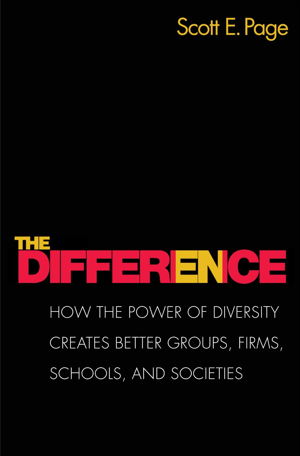 The Cover Page of The Difference: How the Power of Diversity Creates Better Groups, Firms, Schools and Societies.  Predominantly black, the title appears in bold colors, red and yellow, in the lower left corner.