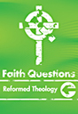 Faith Questions: Refromed Theology cover (light green with a white cross and letters)