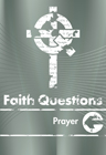 Faith Questions: Prayer cover (white cross with a circle and white letters on a grey background)