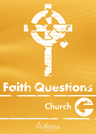 Faith Questions: Church cover (light orange-yellow with a white cross and letters)