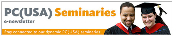 PC(USA) Seminaries E-Newsletter