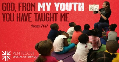 From My Youth You Have Taught Me - Psalm 71:17; Pentecost image with children