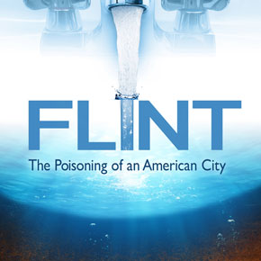 Flint The Poisoning of an Anmerican City poster