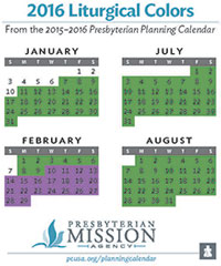 ... , 2016 Liturgical Colors from the 2015-2016 Presbyterian Planning