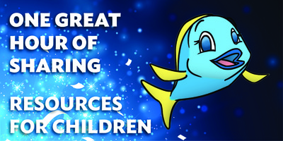 One Great Hour of Sharing Resources for Children
