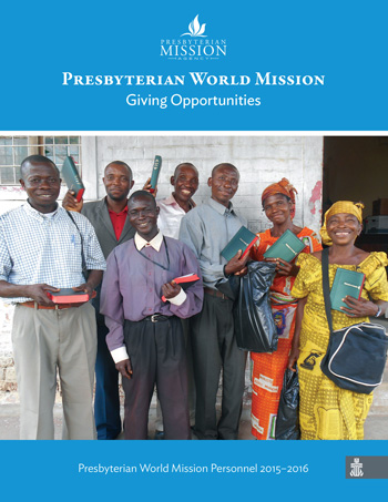 Presbyterian World Mission Giving Opportunities Catalog 2015-2016
